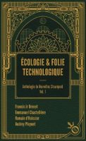 Écologie & folie technologique - Emmanuel CHASTELLIÈRE