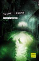 Noire Lagune - Charlotte BOUSQUET