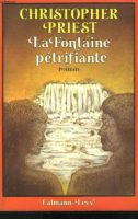 La Fontaine pétrifiante - Christopher PRIEST 🇬🇧