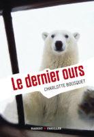 Le dernier ours - Charlotte BOUSQUET