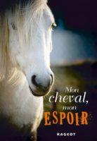 Mon cheval, mon espoir - Charlotte BOUSQUET