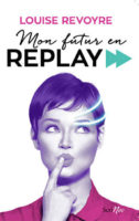 Mon futur en replay - Louise REVOYRE