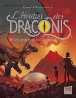 L'Héritier des Draconis - Tome 4 Les Secrets de Brûle-Dragon - Carina ROZENFELD