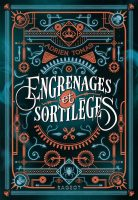 Engrenages et sortilèges - Adrien TOMAS