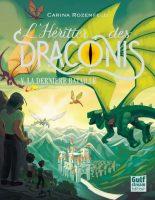 L'Héritier des Draconis - Tome 5 La Dernière Bataille - Carina ROZENFELD