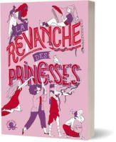 La revanche des princesses - Charlotte BOUSQUET