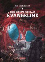 Trois Hourras Pour Lady Evangeline - Jean-Claude DUNYACH