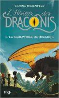 L'Heritier Des Draconis - Tome 2 La Sculptrice Des Dragons - Carina ROZENFELD