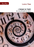 L'Enigme du Temps : vers une philosophie du sablier - Laurence VANIN