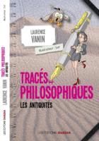 Tracés Philosophiques : Les antiquités - Laurence VANIN