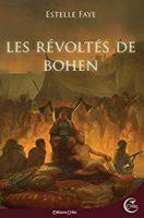 Les révoltés de Bohen - Estelle FAYE