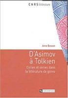 D'Asimov à Tolkien : Cycles et séries dans la littérature de genre - Anne BESSON