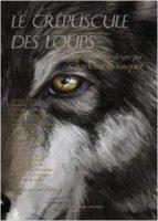 Le Crépuscule des Loups - Charlotte BOUSQUET