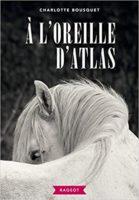 À l'oreille d'Atlas - Charlotte BOUSQUET