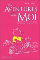 Les aventures du moi : Les voix philosophiques de Winnie The Pooh - Laurence VANIN