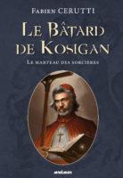 Le Bâtard de Kosigan - Fabien CERUTTI