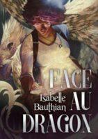 Face au dragon  - Isabelle BAUTHIAN