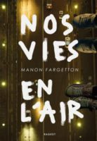Nos vies en l'air  - Manon FARGETTON