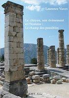 Le citoyen, son événement et l'histoire : Le champ des possibles - Laurence VANIN
