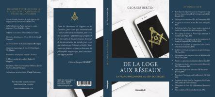 De la loge aux résaux, La franc-maçonnerie au défi des siècles - Georges BERTIN