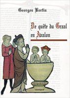 De quête du Graal en Avalon, préface de Fatima Gutierrez - Georges BERTIN