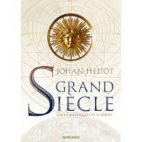 Grand Siècle, Livre 3, La Conquête de la sphère - Johan HELIOT