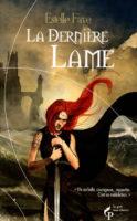 La dernière lame - Estelle FAYE