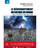 Le réenchantement initiatique du Monde - Frédéric VINCENT