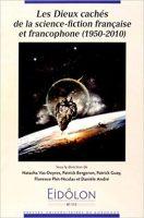 Eidôlon, N° 111 : Les dieux cachés de la science-fiction française et francophone (1950-2010) - Natacha VAS-DEYRES