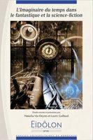 Eidôlon, N° 91 : L'imaginaire du temps dans le fantastique et la science fiction - Natacha VAS-DEYRES