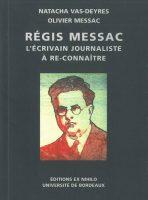 Régis Messac un écrivain-journaliste à re-connaître - Natacha VAS-DEYRES