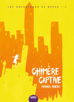 Chimère captive - Mathieu RIVERO