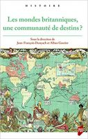 Les mondes britanniques, une communauté de destins ? - Jean-Claude DUNYACH