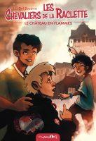 Les Chevaliers de la raclette T1 : Le Château en flammes - Jean-Laurent DEL SOCORRO