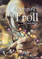 L'empire du Troll - Jean-Claude DUNYACH