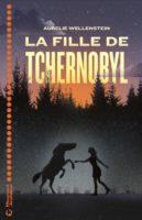 La fille de Tchernobyl - Aurélie WELLENSTEIN