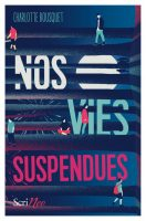 Nos vies suspendues - Charlotte BOUSQUET