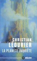 La Planète inquiète - Christian LÉOURIER