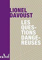 Les questions dangereuses - Lionel DAVOUST