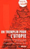 Un Tremplin pour l'Utopie, - Estelle FAYE