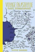 Voyage en Astrylie : Traité ethnographique - Tristan BORDMANN
