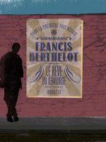 Le Rêve du Démiurge, Intégrale Tome 1 - Francis BERTHELOT