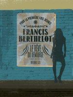 Le Rêve du Démiurge, Intégrale Tome 3 - Francis BERTHELOT