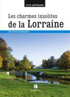 Les charmes insolites de la Lorraine  - Claude VAUTRIN