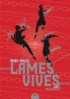 Lames Vives - Ariel HOLZL