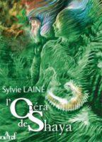 L'Opéra de Shaya - Sylvie LAINÉ
