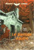 Le pavillon maudit - Denis LABBÉ