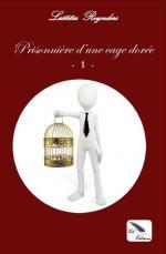 Prisonnière d'une cage dorée - Laëtitia REYNDERS