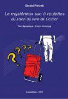 Le Mystérieux sac à roulettes du Salon du Livre de Colmar - Gérald PIETREK