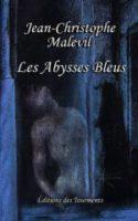 Les Abysses Bleus - Jean-Christophe MALEVIL